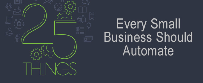 25 Things Every Small Business Should Automate