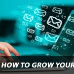 How To Grow Your List