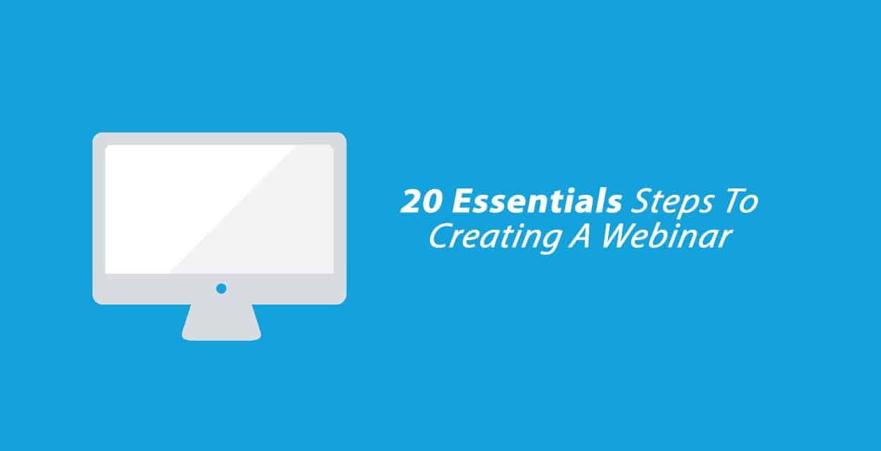 20 Steps To Creating A Webinar